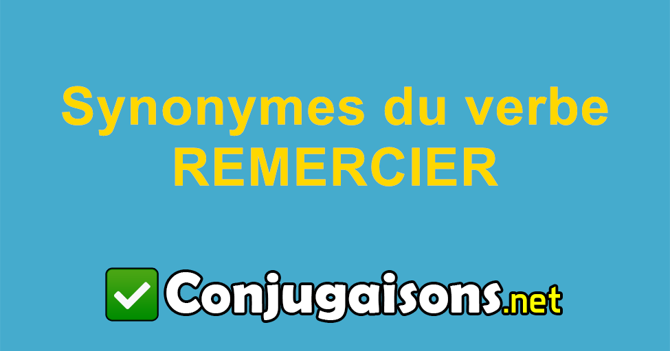 Synonymes Du Verbe Remercier Similiare A Remercier