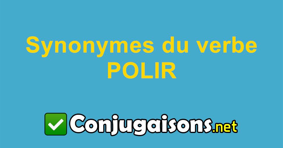 Synonymes Du Verbe Polir Similiare A Polir