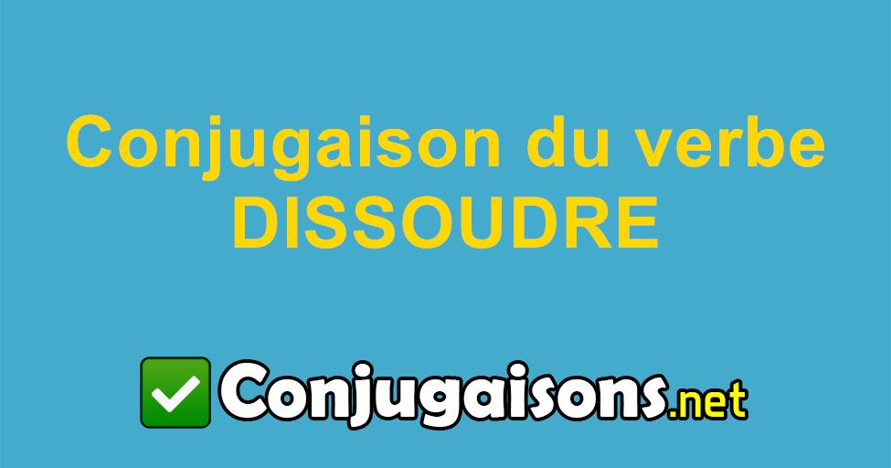 Dissoudre Conjugaison Du Verbe Dissoudre Conjuguer En Francais