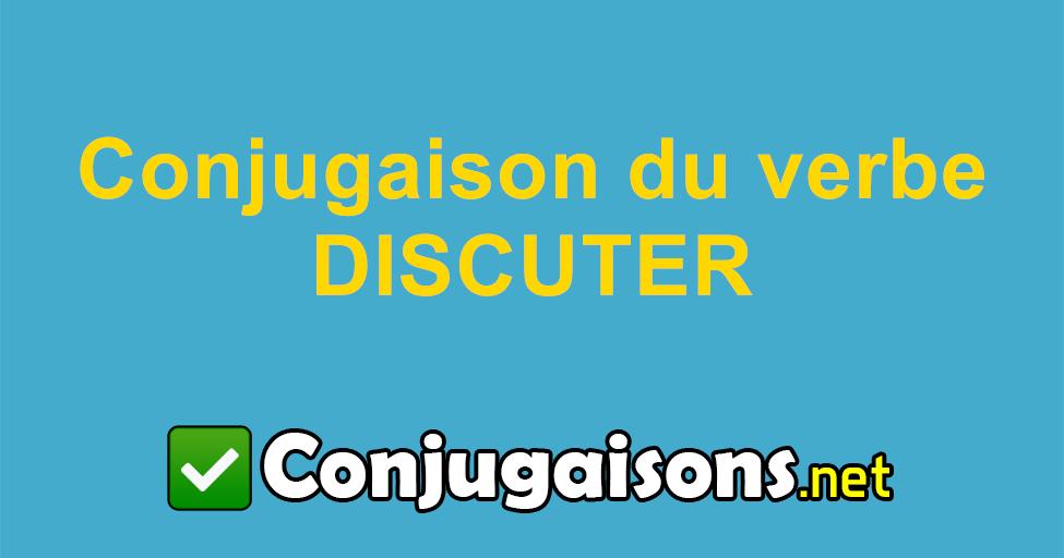Discuter Conjugaison Du Verbe Discuter Conjuguer En Francais