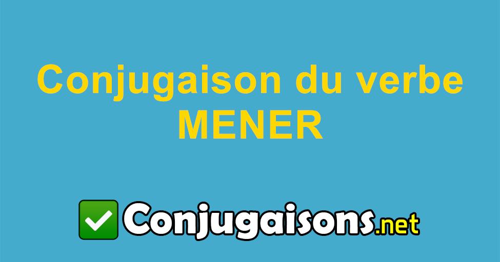 Mener Conjugaison Du Verbe Mener Conjuguer En Francais