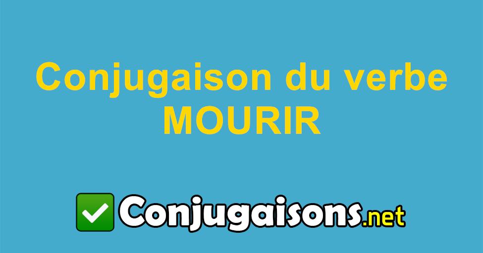 Mourir Conjugaison Du Verbe Mourir Conjuguer En Francais