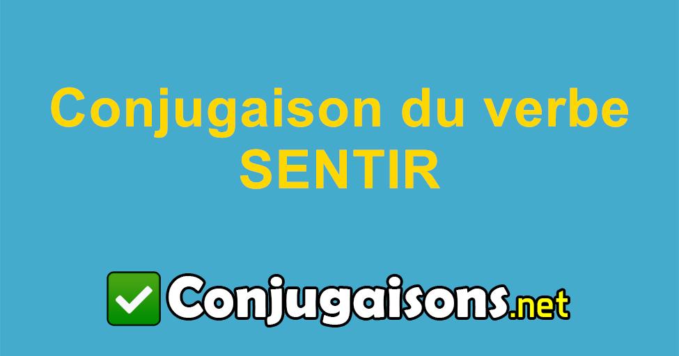Sentir Conjugaison Du Verbe Sentir Conjuguer En Francais