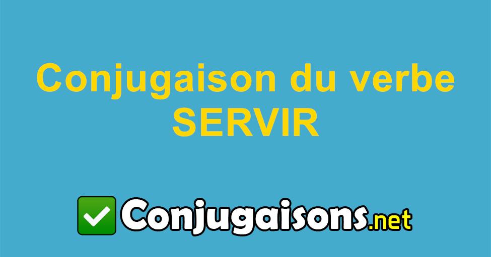 Servir Conjugaison Du Verbe Servir Conjuguer En Francais