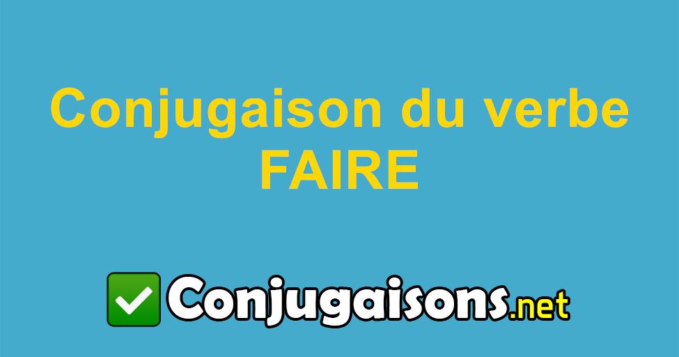 Faire Conjugaison Du Verbe Faire Conjuguer En Francais