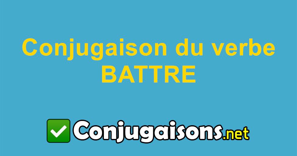 Battre Conjugaison Du Verbe Battre Conjuguer En Francais