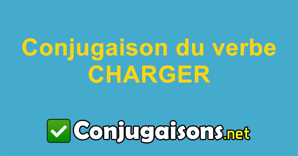 Charger Conjugaison Du Verbe Charger Conjuguer En Francais