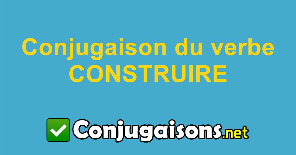 Construire Conjugaison Du Verbe Construire Conjuguer En Francais
