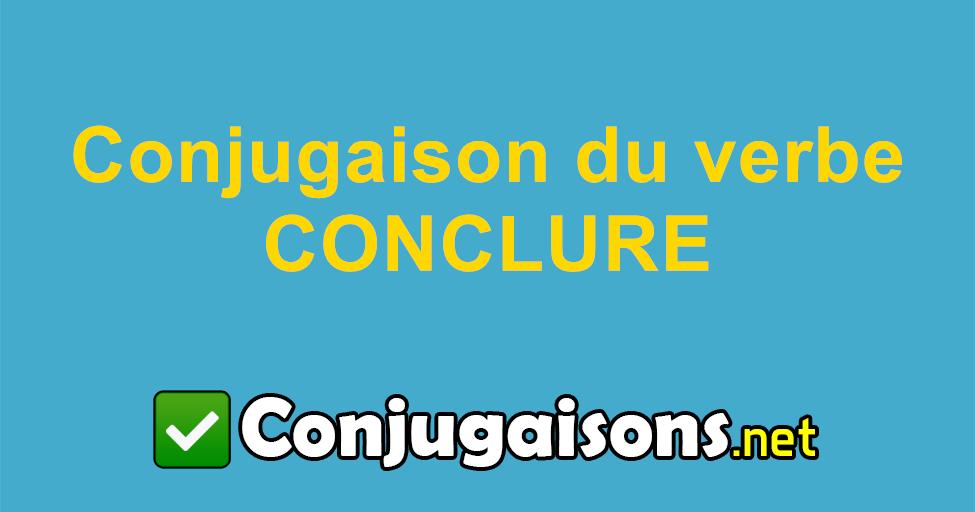 Conclure Conjugaison Du Verbe Conclure Conjuguer En Francais