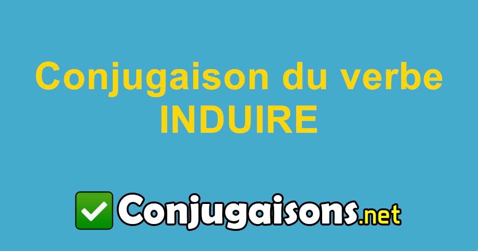 Induire Conjugaison Du Verbe Induire Conjuguer En Francais