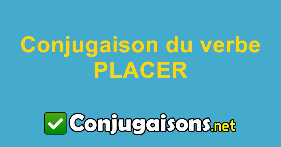 Placer Conjugaison Du Verbe Placer Conjuguer En Francais