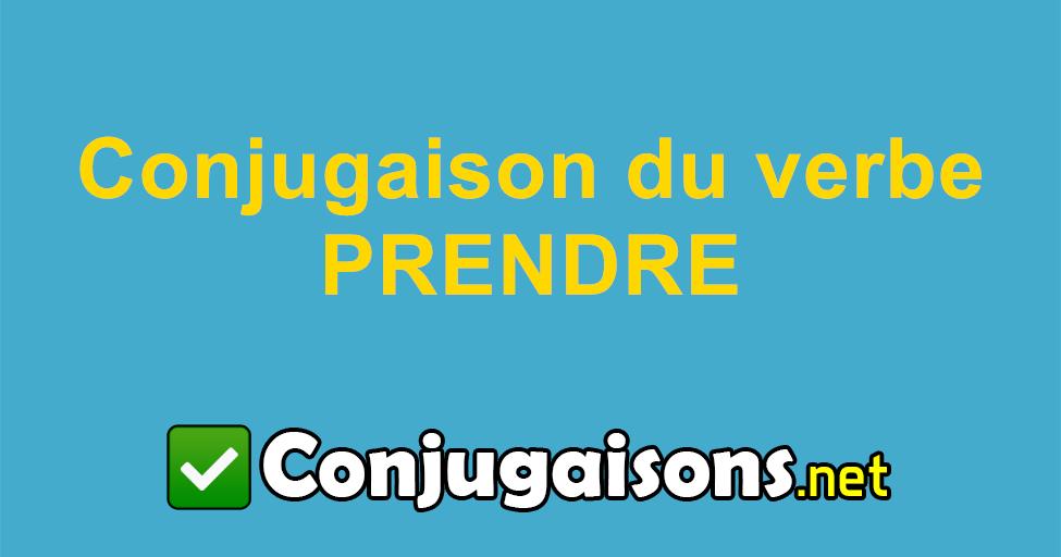 Prendre Conjugaison Du Verbe Prendre Conjuguer En Francais