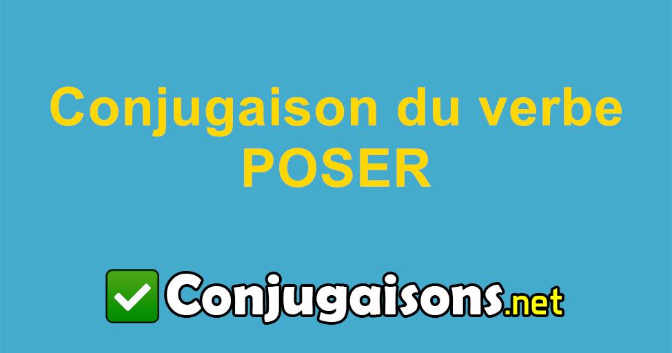 Poser Conjugaison Du Verbe Poser Conjuguer En Francais