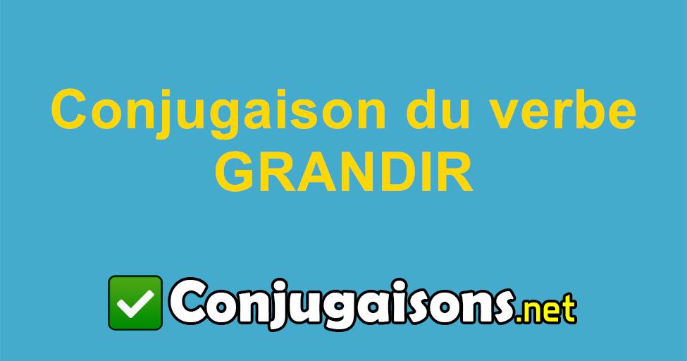 Grandir Conjugaison Du Verbe Grandir Conjuguer En Francais