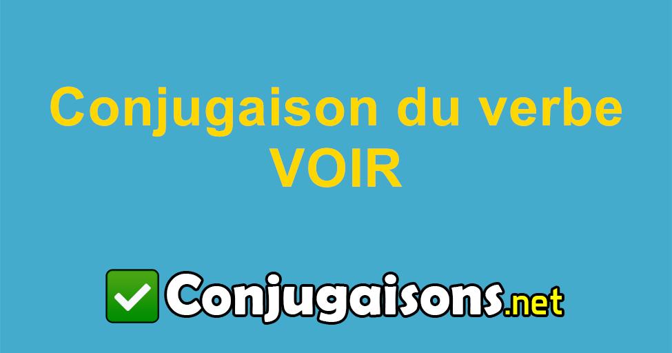 Voir Conjugaison Du Verbe Voir Conjuguer En Francais