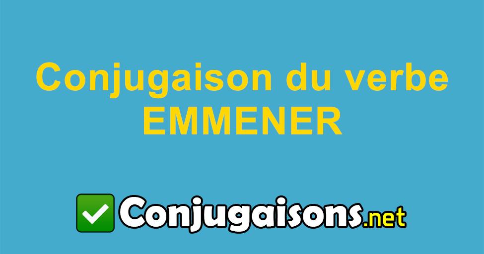 Emmener Conjugaison Du Verbe Emmener Conjuguer En Francais