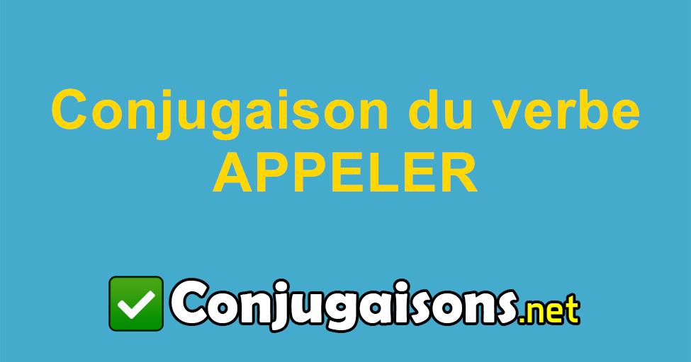 Appeler Conjugaison Du Verbe Appeler Conjuguer En Francais