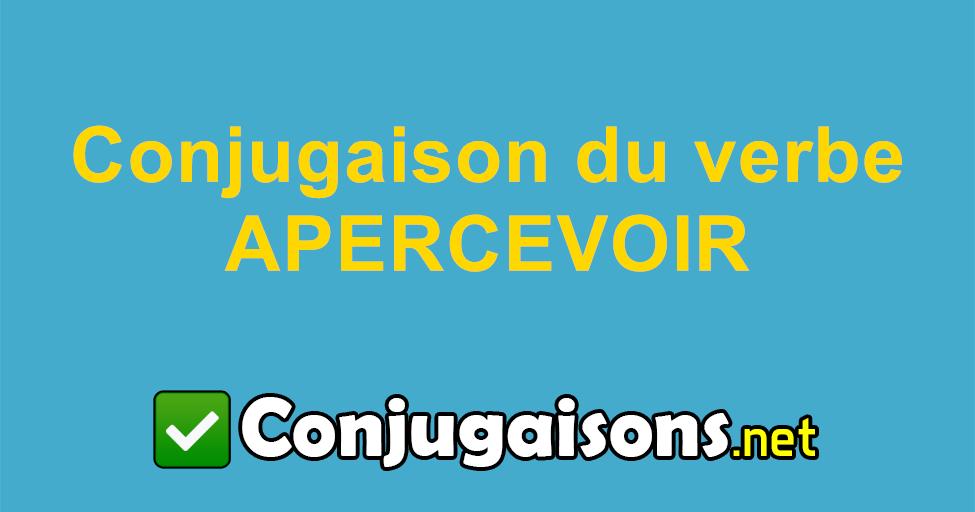 Apercevoir Conjugaison Du Verbe Apercevoir Conjuguer En Francais