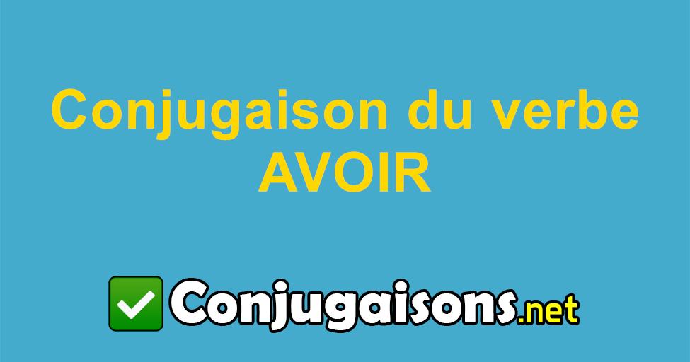Avoir Conjugaison Du Verbe Avoir Conjuguer En Francais