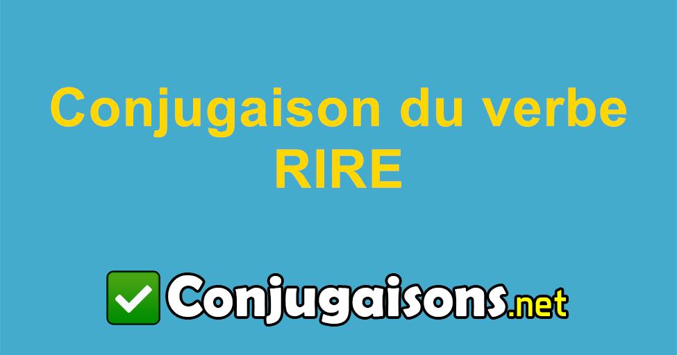 Rire Conjugaison Du Verbe Rire Conjuguer En Francais