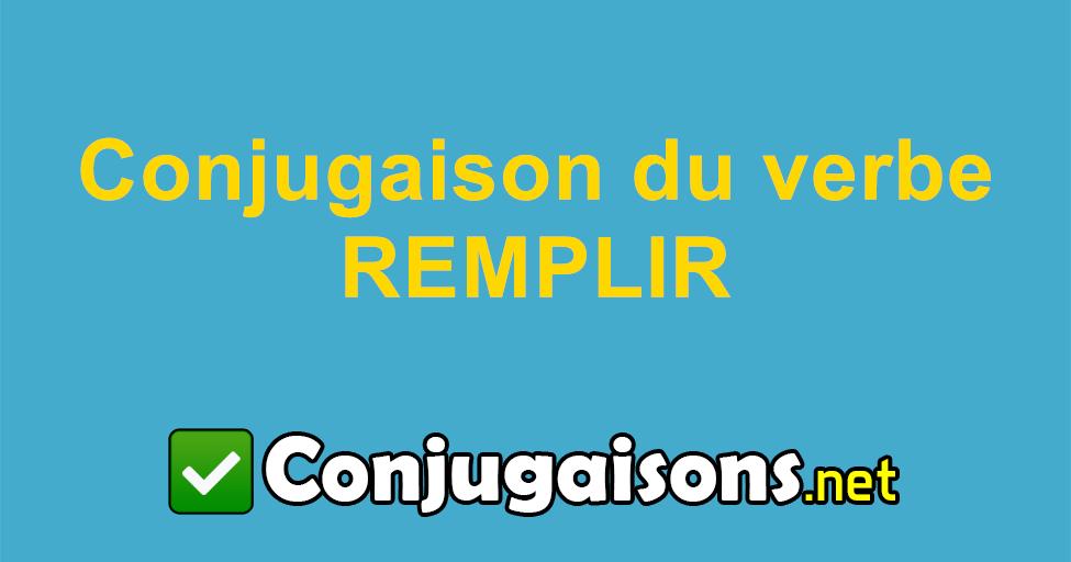 Remplir Conjugaison Du Verbe Remplir Conjuguer En Francais
