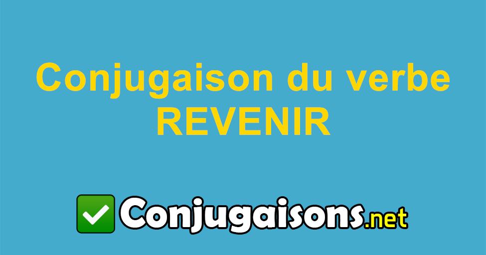 Revenir Conjugaison Du Verbe Revenir Conjuguer En Francais