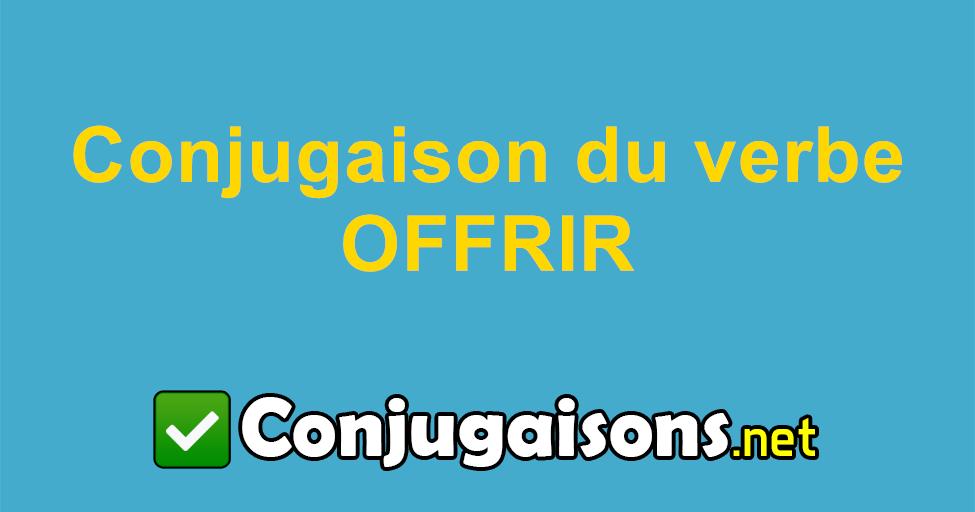 Offrir Conjugaison Du Verbe Offrir Conjuguer En Francais