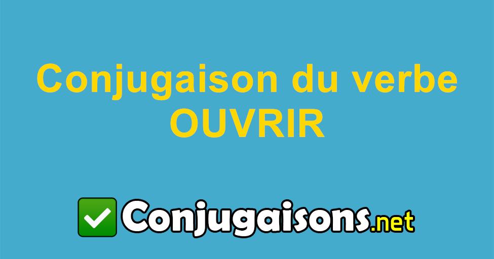 Ouvrir Conjugaison Du Verbe Ouvrir Conjuguer En Francais