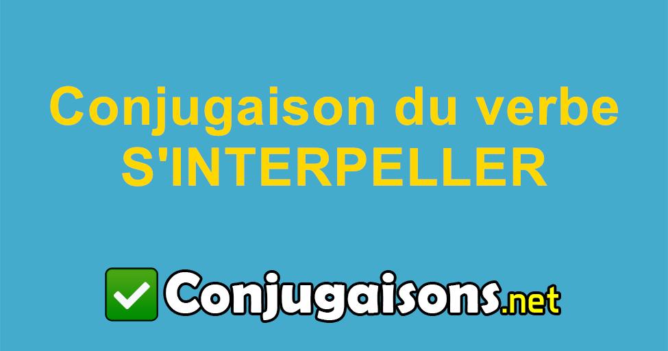 S Interpeller Conjugaison Du Verbe S Interpeller Conjuguer En Francais