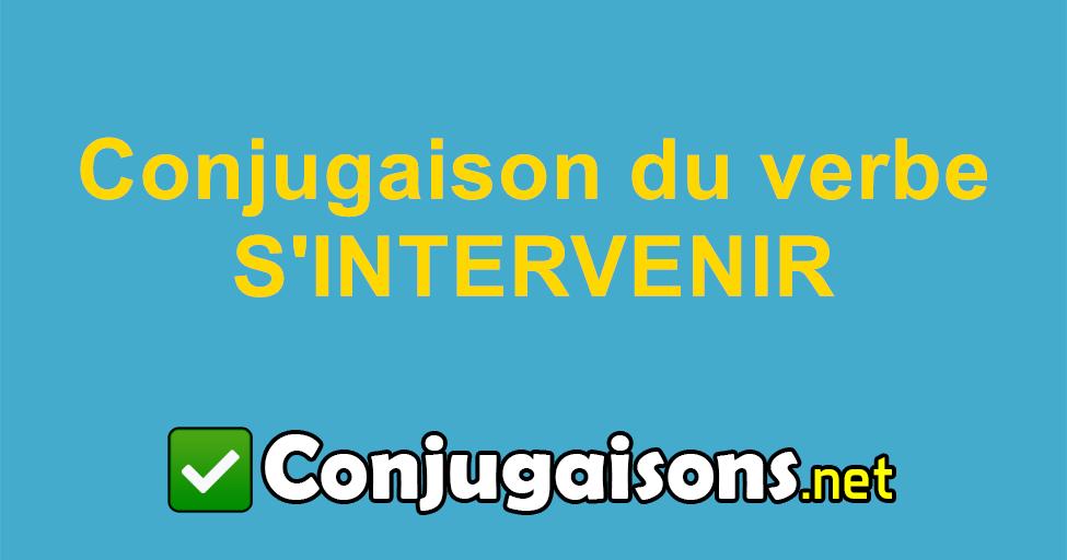 S Intervenir Conjugaison Du Verbe S Intervenir Conjuguer En Francais