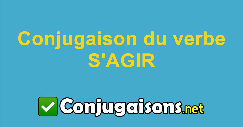 S Agir Conjugaison Du Verbe S Agir Conjuguer En Francais