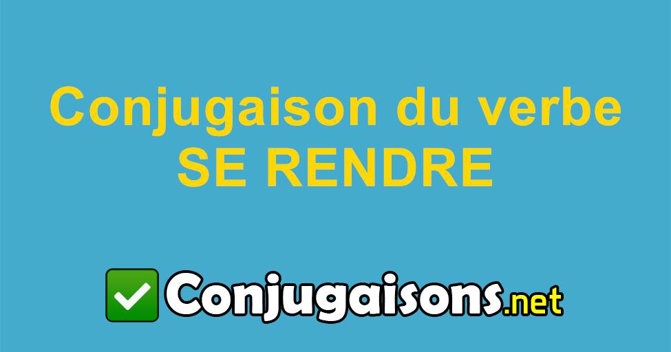 Se Rendre Conjugaison Du Verbe Se Rendre Conjuguer En Francais
