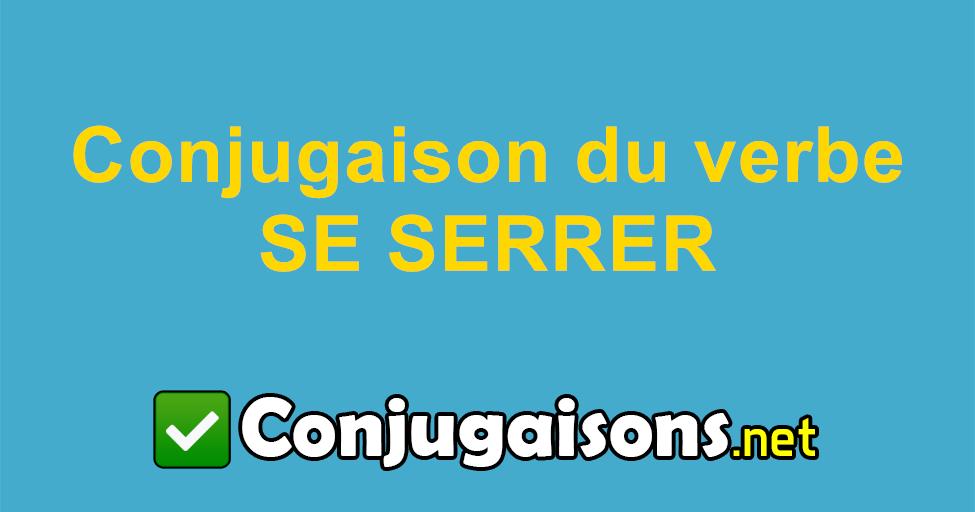 Se Serrer Conjugaison Du Verbe Se Serrer Conjuguer En Francais
