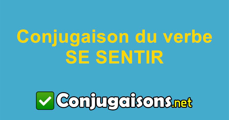 Se Sentir Conjugaison Du Verbe Se Sentir Conjuguer En Francais