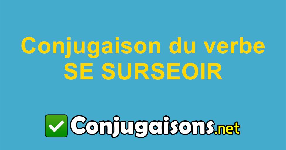 Se Surseoir Conjugaison Du Verbe Se Surseoir Conjuguer En Francais