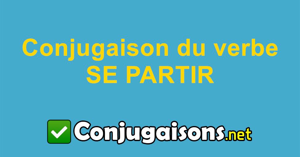 Se Partir Conjugaison Du Verbe Se Partir Conjuguer En Francais