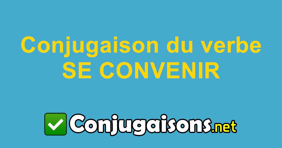 Se Convenir Conjugaison Du Verbe Se Convenir Conjuguer En Francais