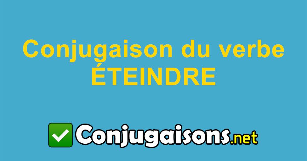 Eteindre Conjugaison Du Verbe Eteindre Conjuguer En Francais