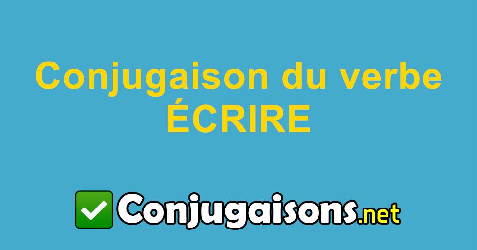 Ecrire Conjugaison Du Verbe Ecrire Conjuguer En Francais