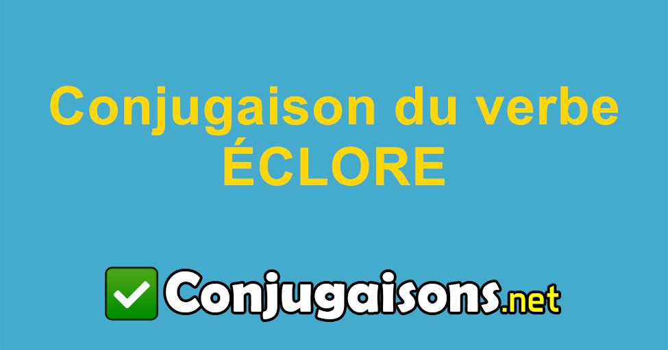 Eclore Conjugaison Du Verbe Eclore Conjuguer En Francais